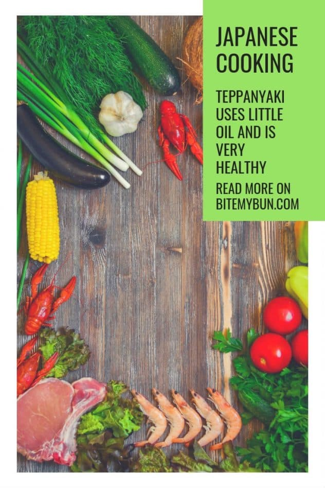 Teppanyaki uses little oil and is very healthy