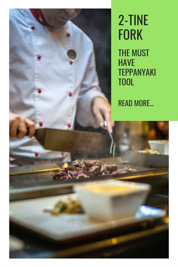 2-tine fork is the must have teppanyaki tool