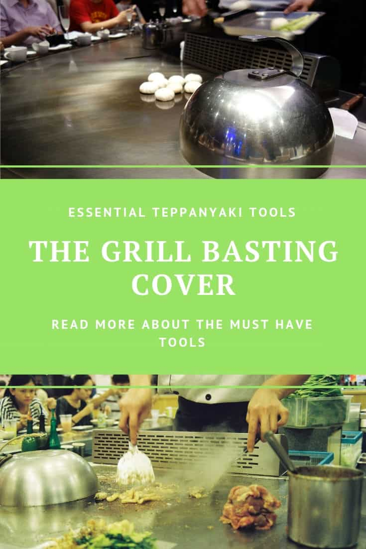 Grill basting cover is an essential tool for Teppanyaki