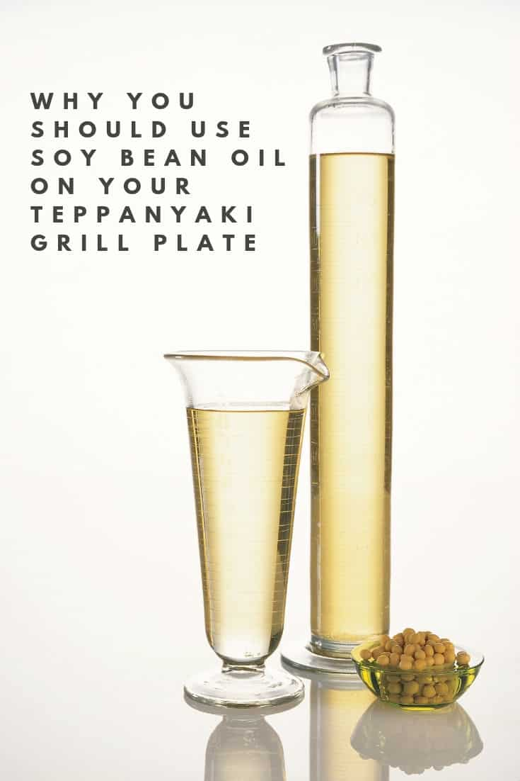 Use soy bean oil on your Teppanyaki grill plate