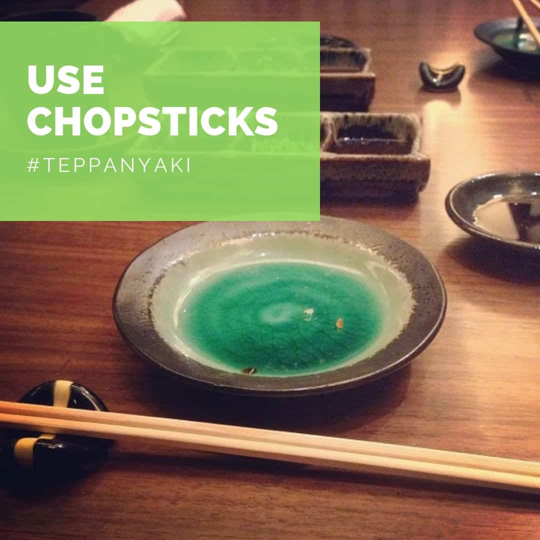 use chopsticks when eating teppanyaki
