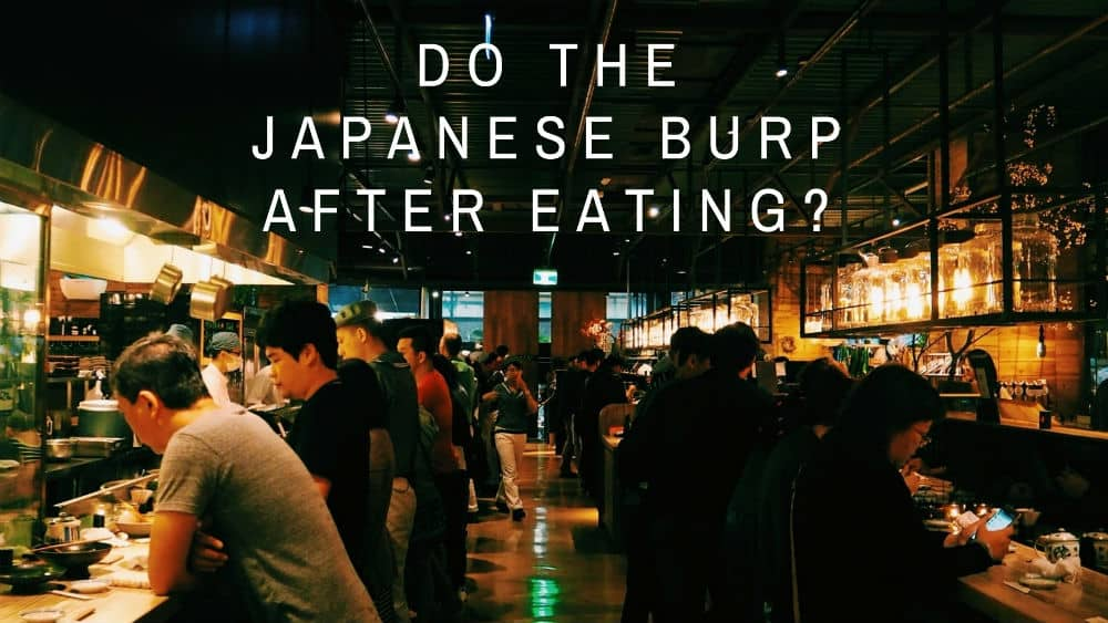 Japanese restaurant - Do the Japanese burp after eating