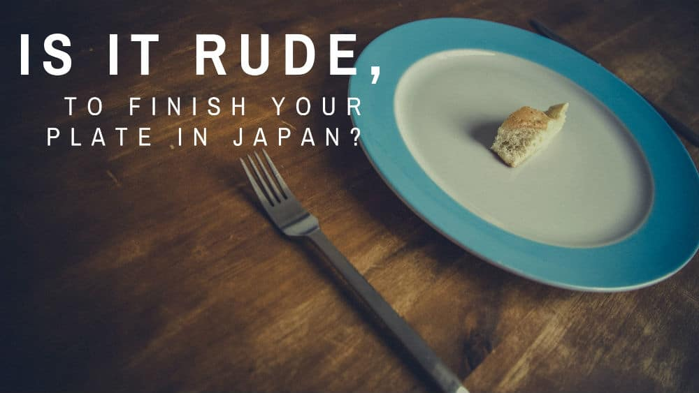 Plate with something left on it - its rude to finish your plate in Japan