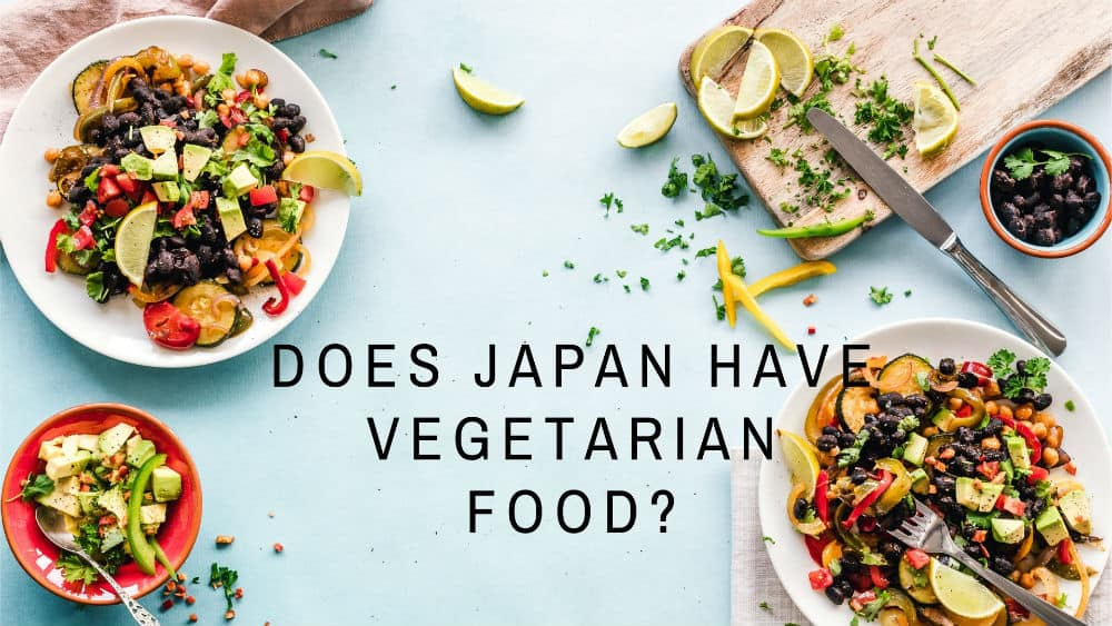 Vegetarian dishes - does Japan have vegetarian food