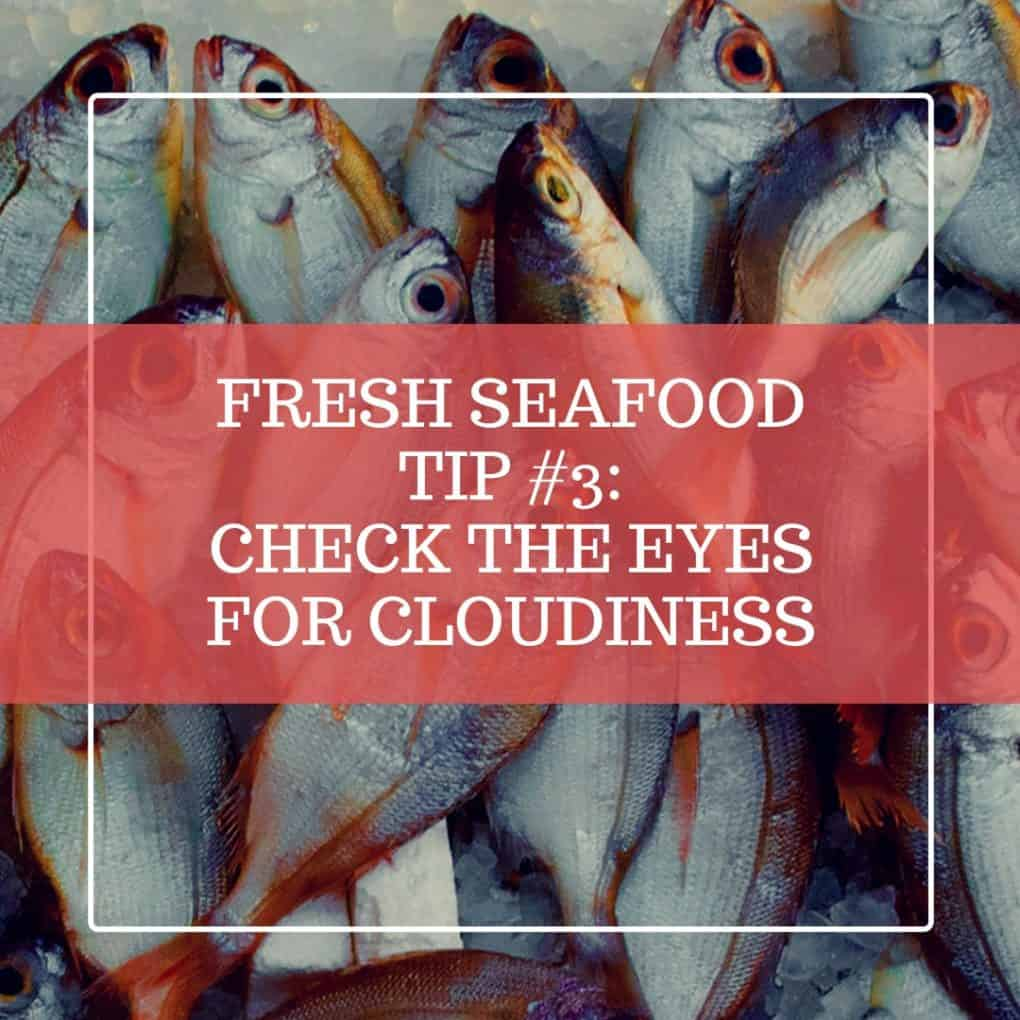 Check a fishes eyes for cloudiness to see if its fresh