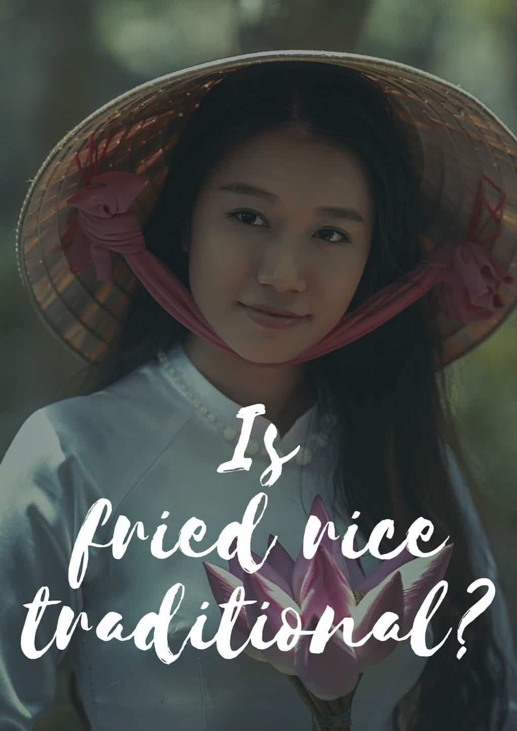 Is fried rice traditional