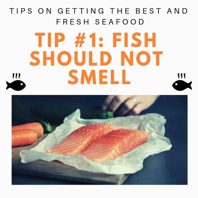Tip 1 fish should not smell