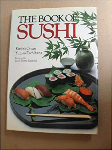 Kinjiro Omae the book of sushi for beginners