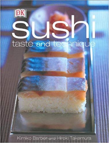 Sushi Taste and Techniques by Kimiko Barber