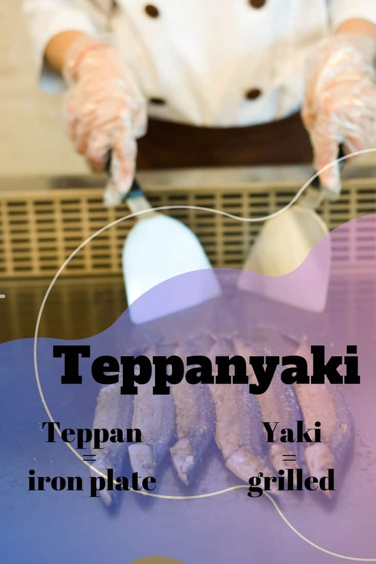 Teppanyaki means grilled on an iron plate