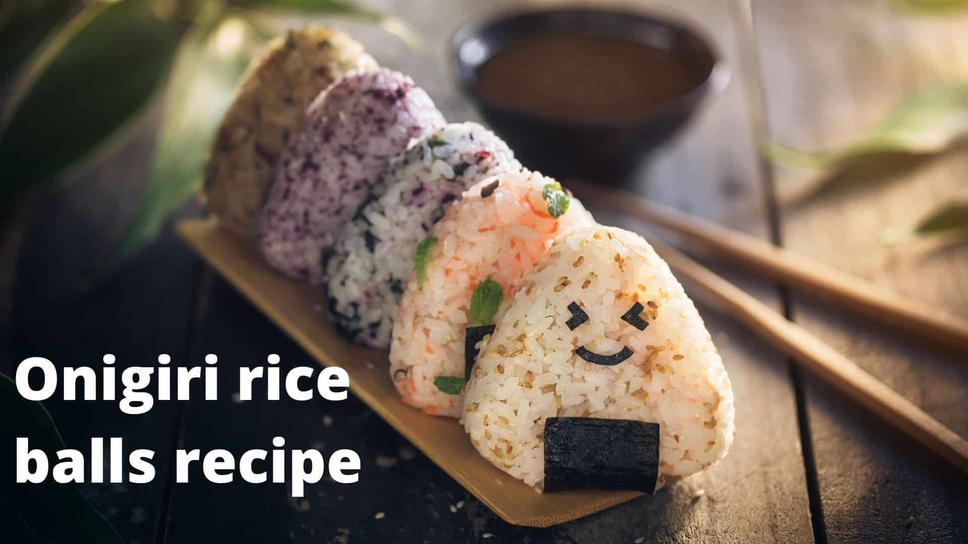 Onigiri rice balls recipe