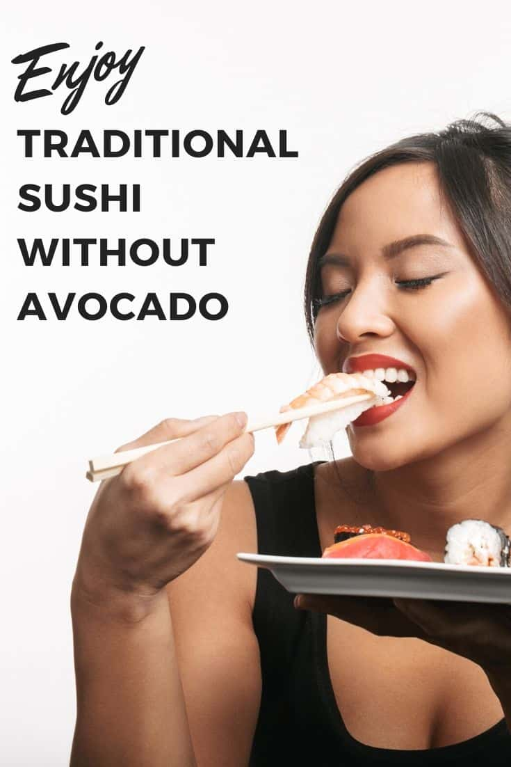 Enjoy traditional sushi without avocado