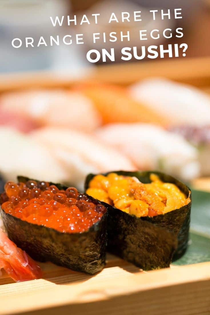 What are the orange fish eggs on sushi