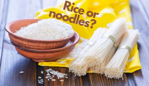 Rice or noodles