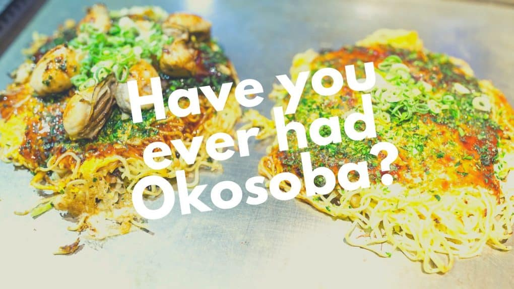 Have you ever had okosoba