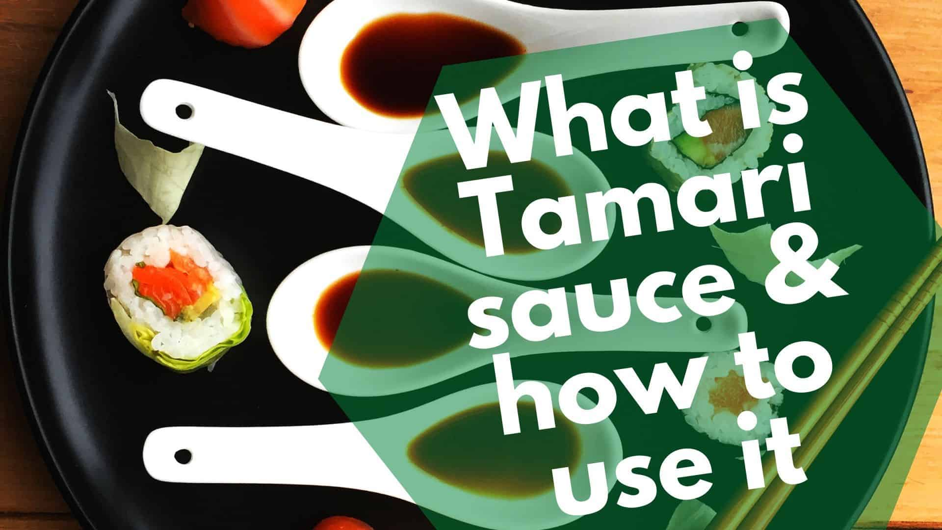 What is Tamari sauce & how to use it