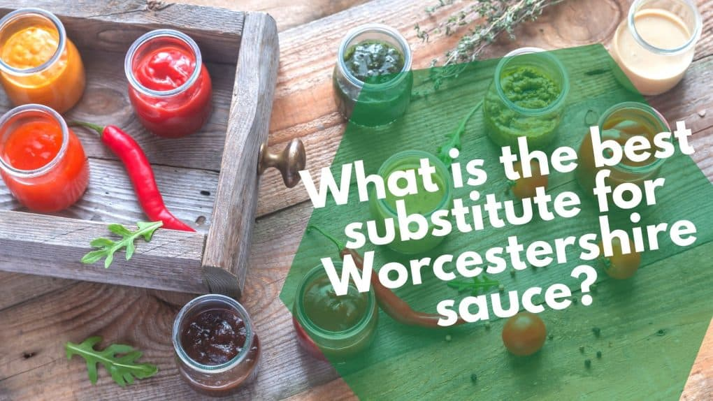 What is the best substitute for Worcestershire sauce