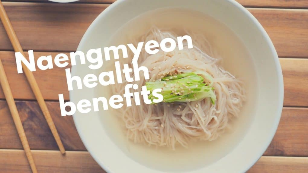 naengmyeon health benefits