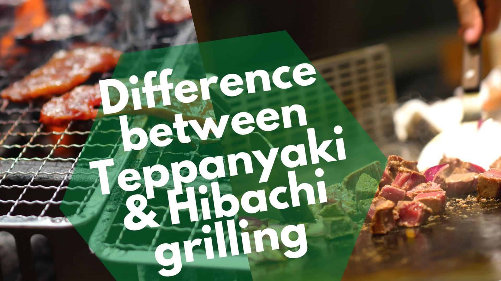 Difference between Teppanyaki & Hibachi grilling