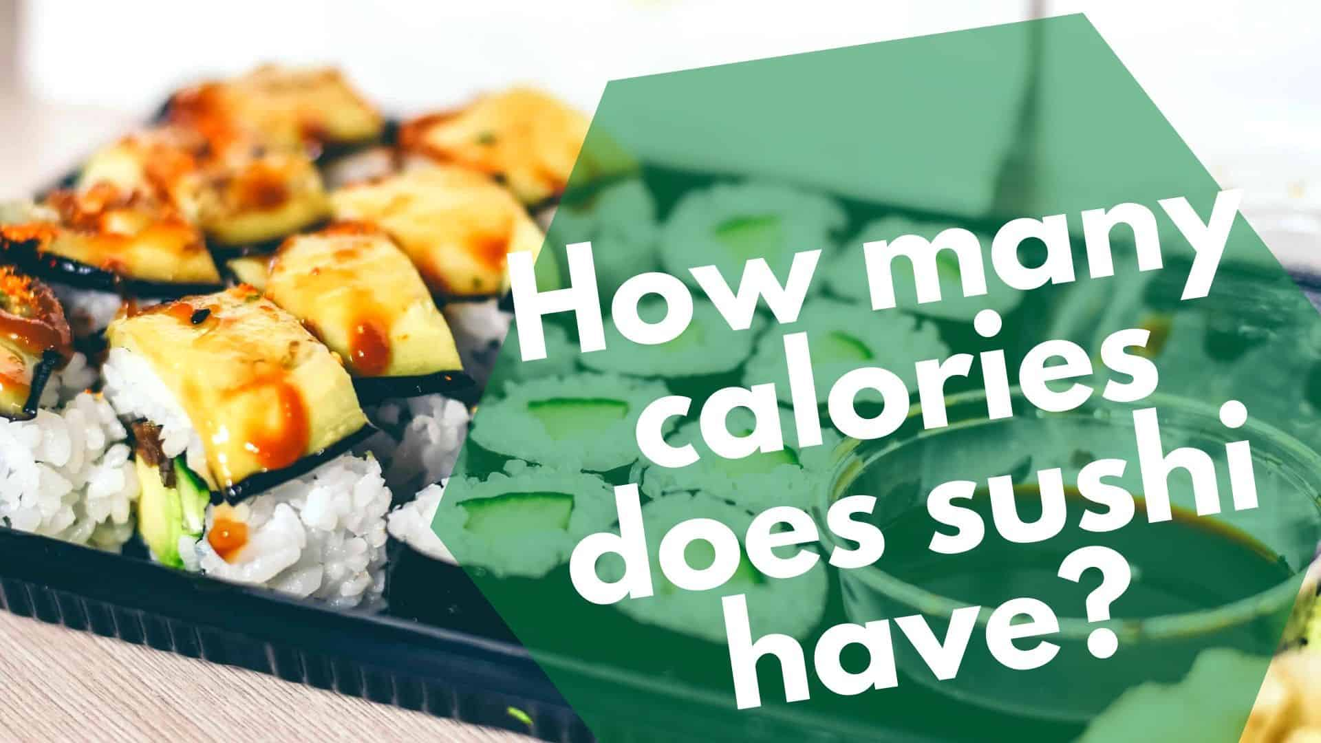 Sushi Calories: Oh my! You should avoid some of these rolls