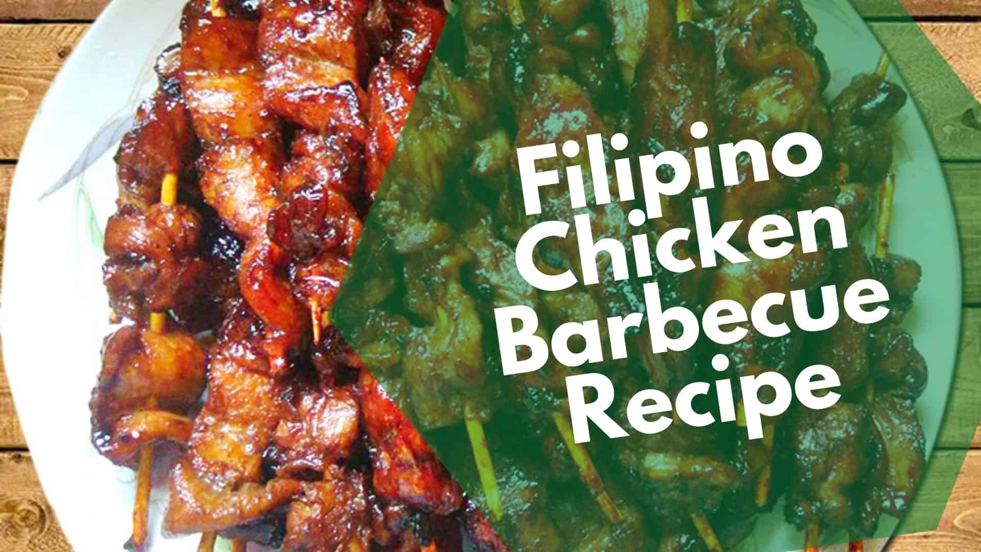Filipino Chicken Barbecue Recipe with the best authentic marinade