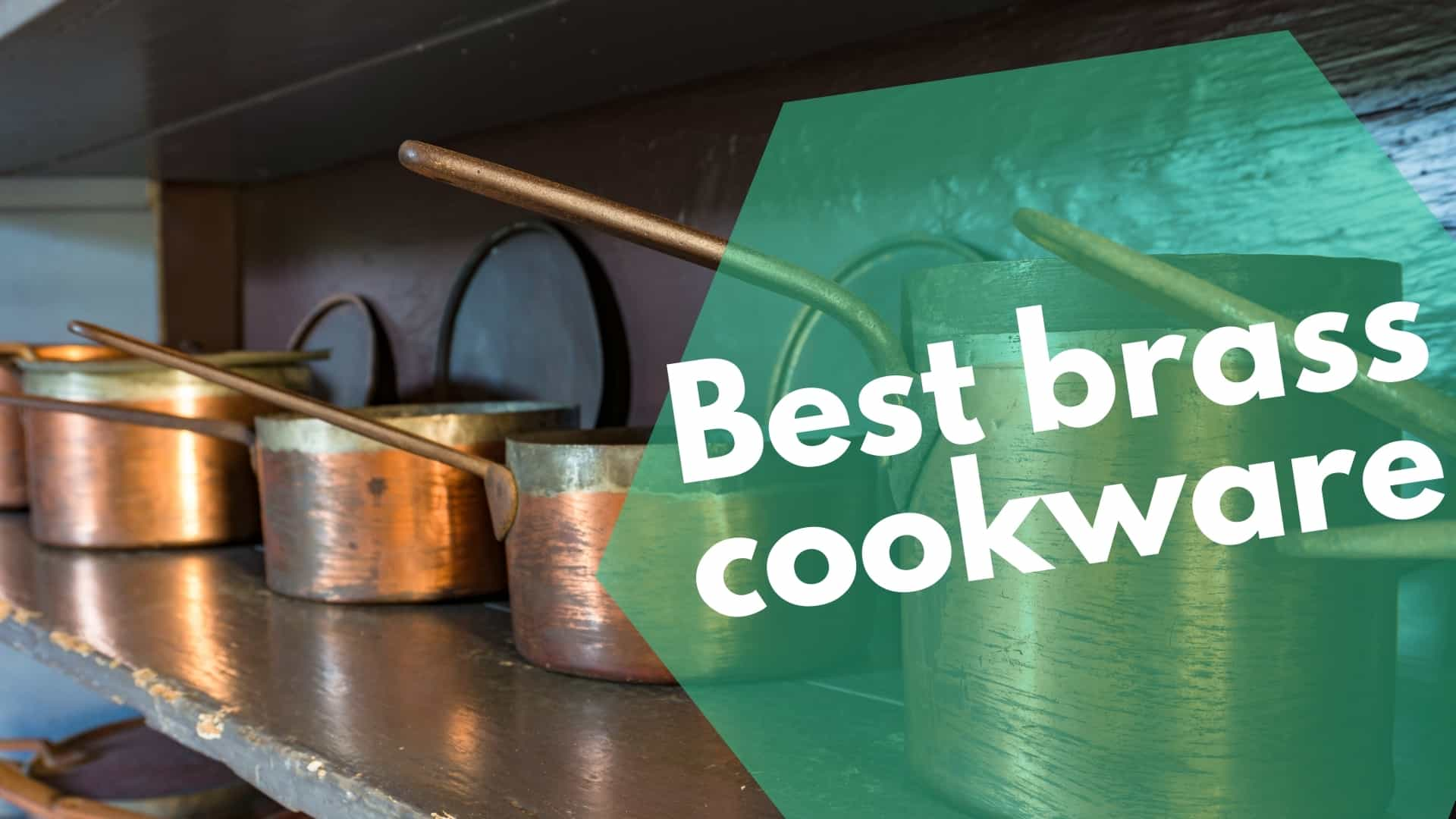 Best brass cookware