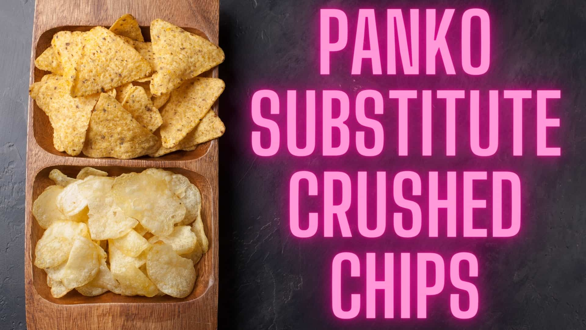 Crushed potato Chips as a substitute