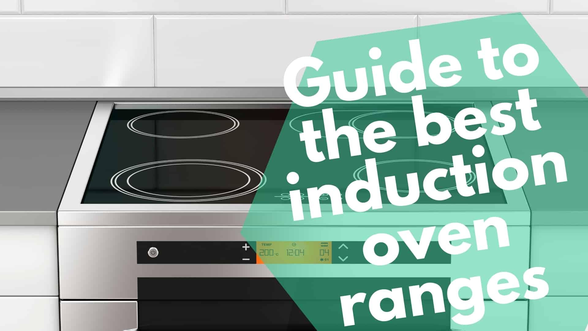 Guide to the best induction oven ranges