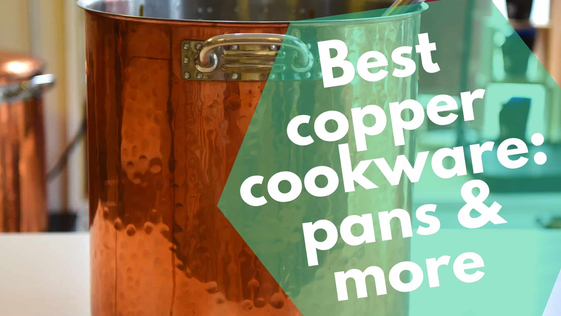 Best copper cookware: pans & more