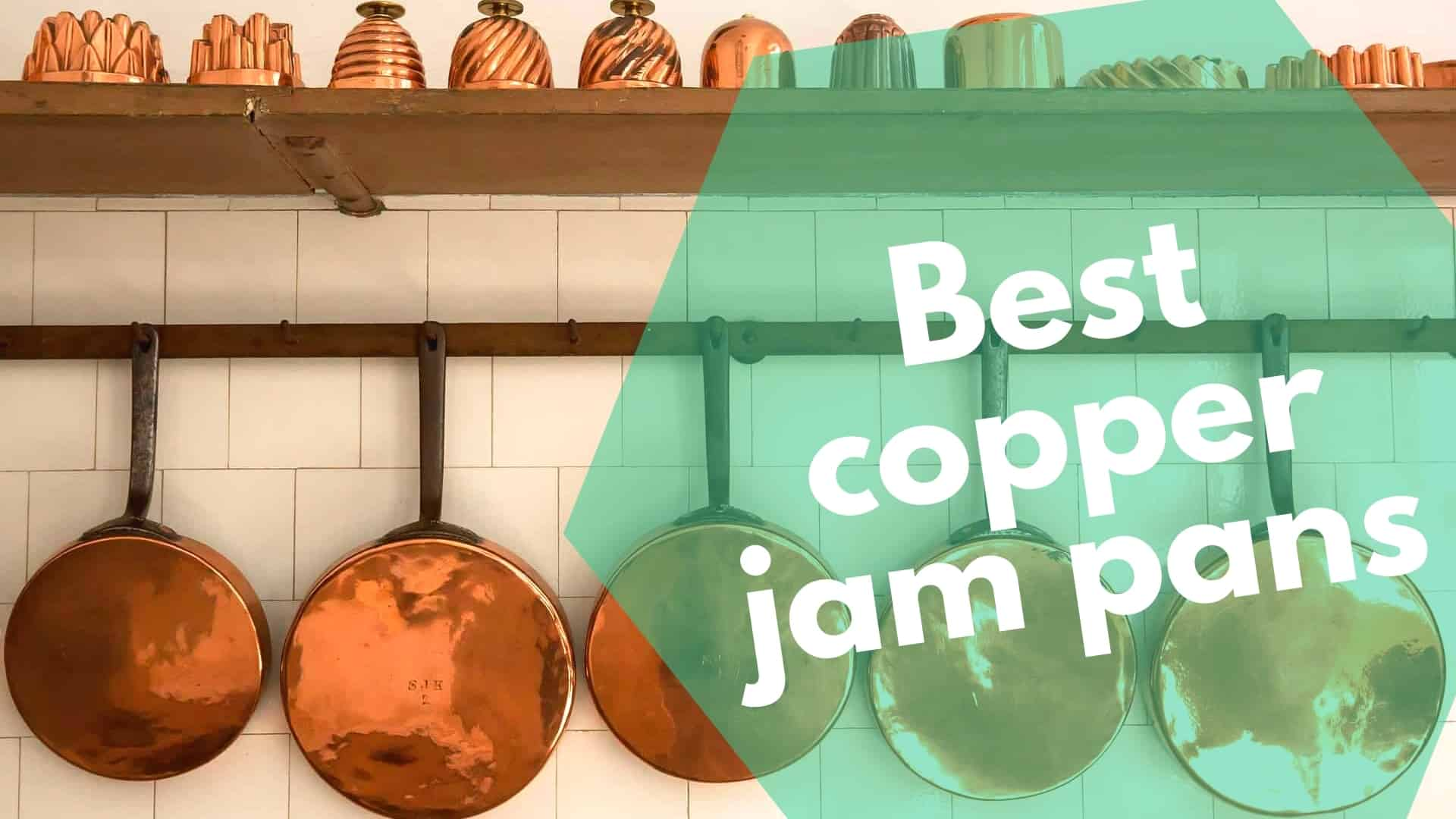 Best copper jam pans