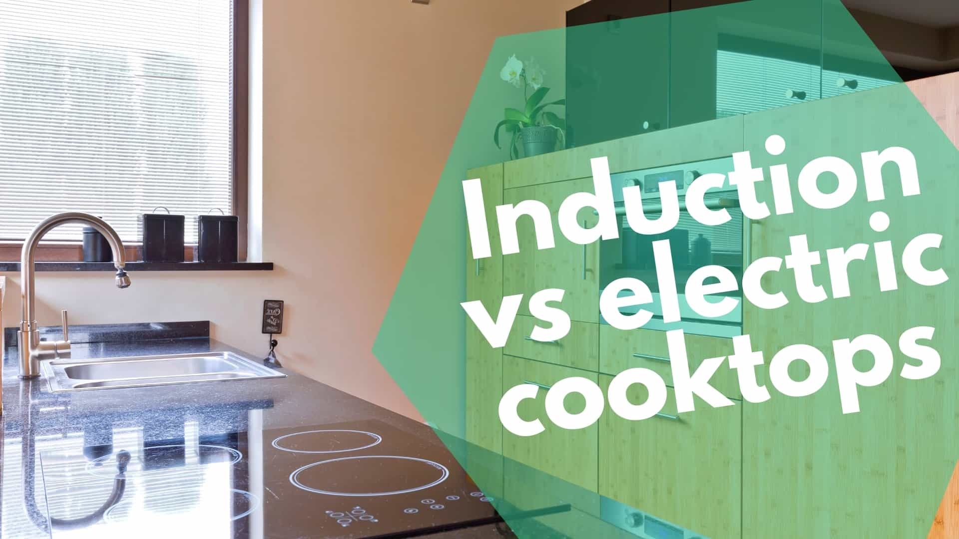 Induction vs electric cooktops