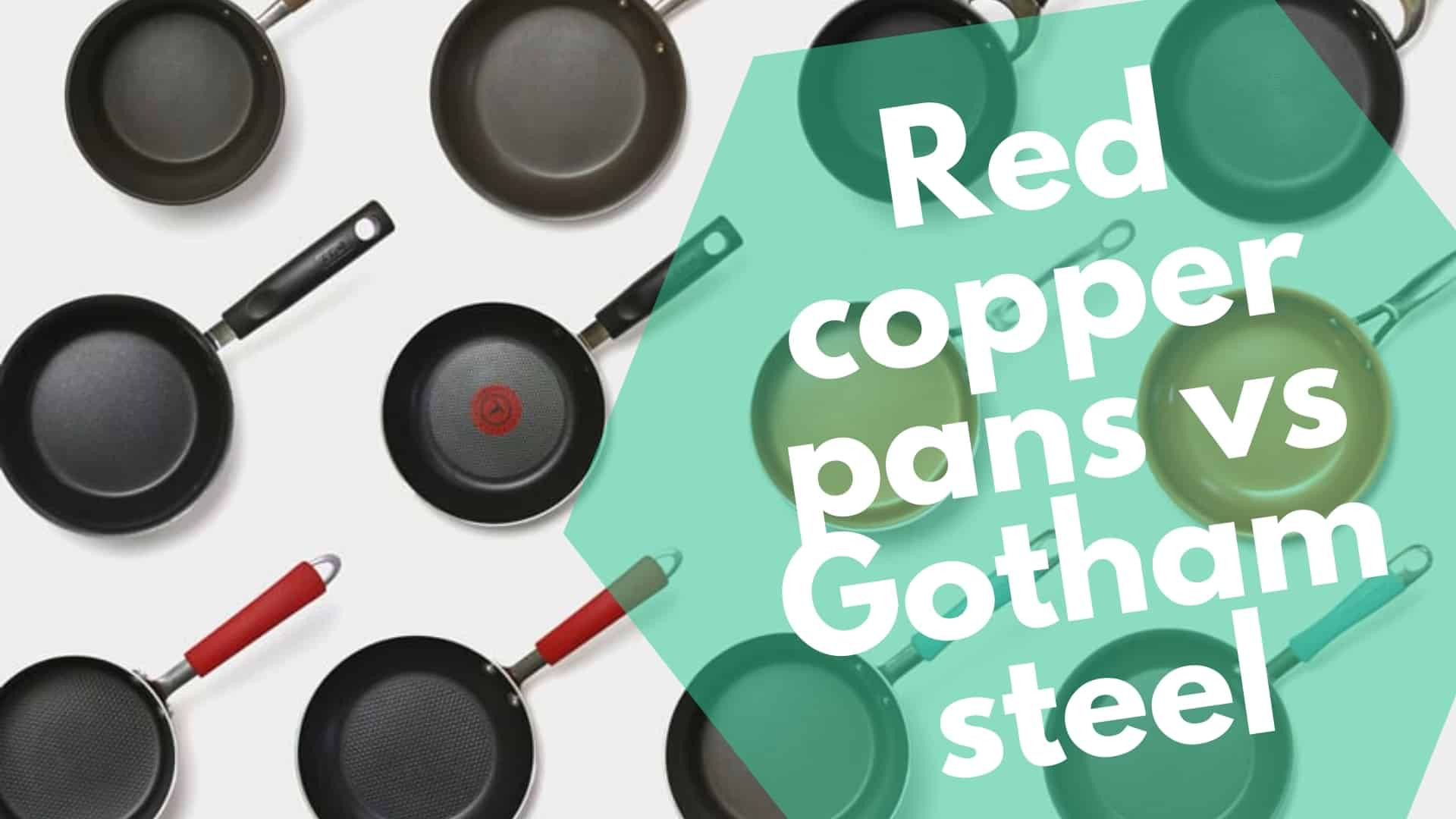 Red copper pans vs Gotham steel