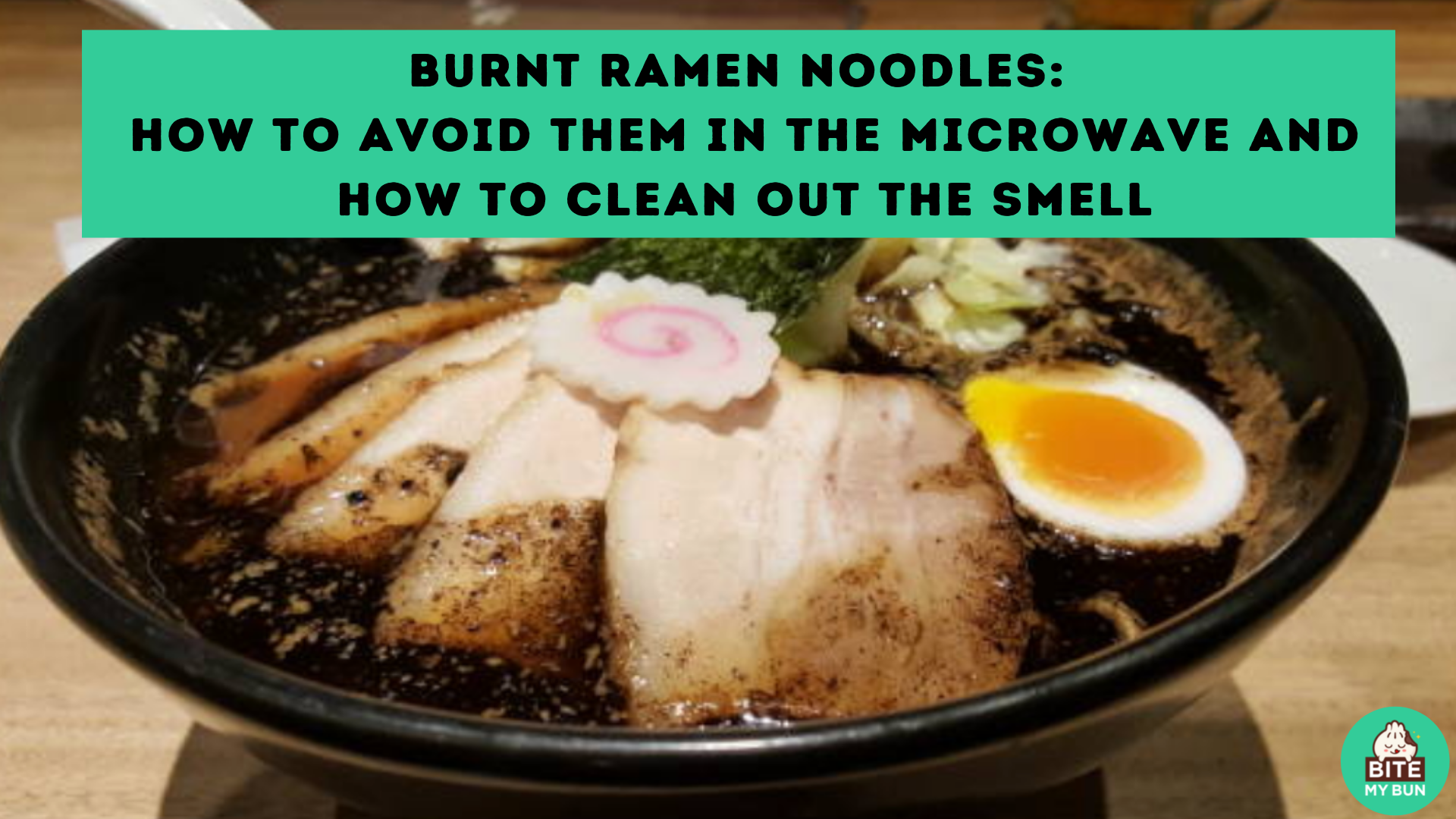 Burnt ramen noodles- how to avoid them in the microwave and how to clean out the smell