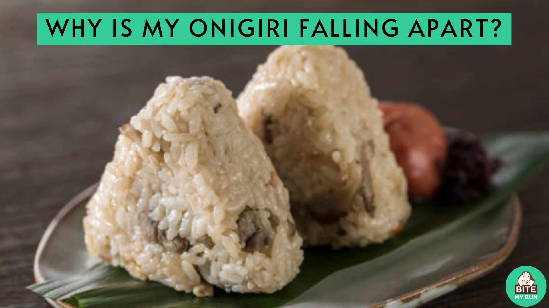 Why is my onigiri falling apart? These are the possible reasons